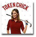 Token Chick, A Woman's Guide to Golfing with the Boys